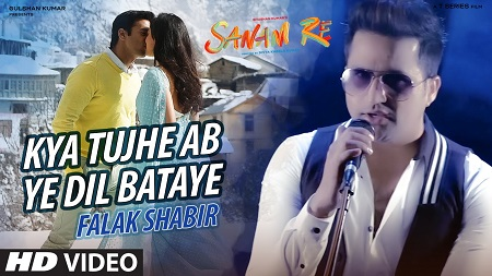 Kya Tujhe Ab Ye Dil Bataye New Bollywood Songs 2016 SANAM RE Falak Shabir
