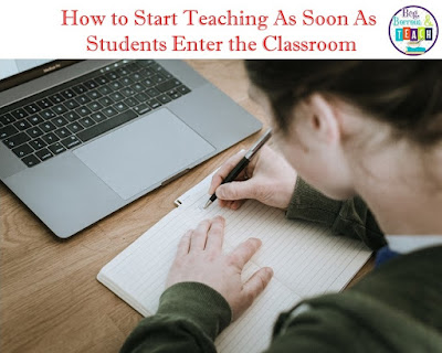 How to Start Teaching As Soon As Students Enter the Classroom