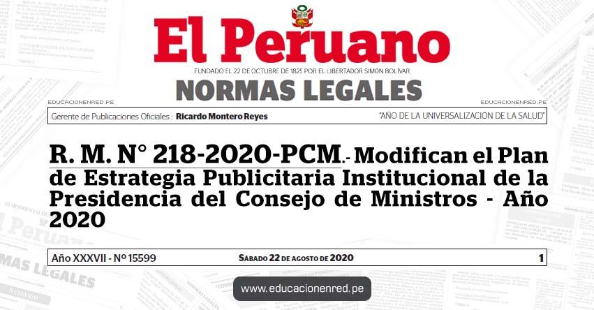 R. M. N° 218-2020-PCM.- Modifican el Plan de Estrategia Publicitaria Institucional de la Presidencia del Consejo de Ministros - Año 2020