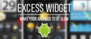 widget yang berlebih di android