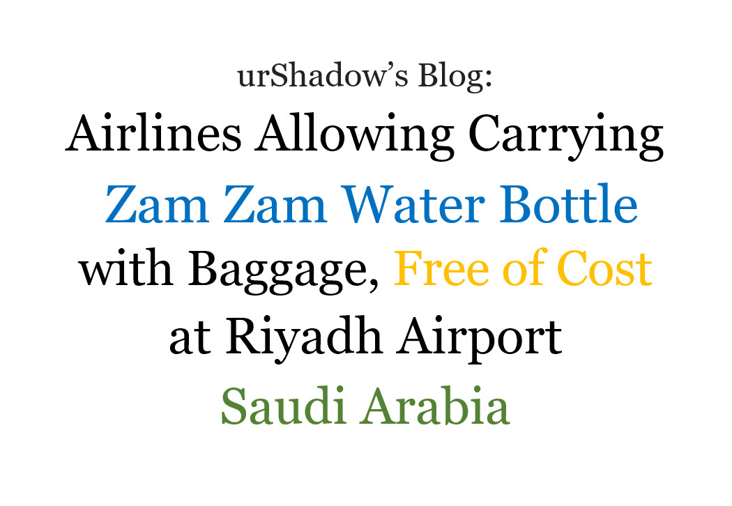 urShadow's Blog: Airlines Allowing Carrying Zam Zam Water Bottle