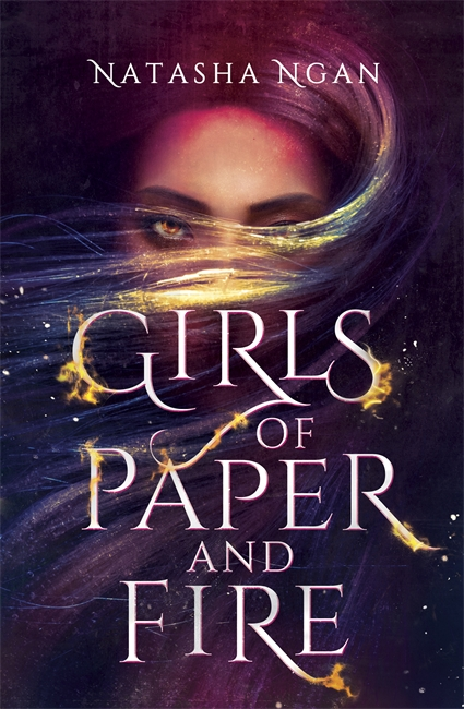 Girls Made of Paper and Fire by Natasha Ngan