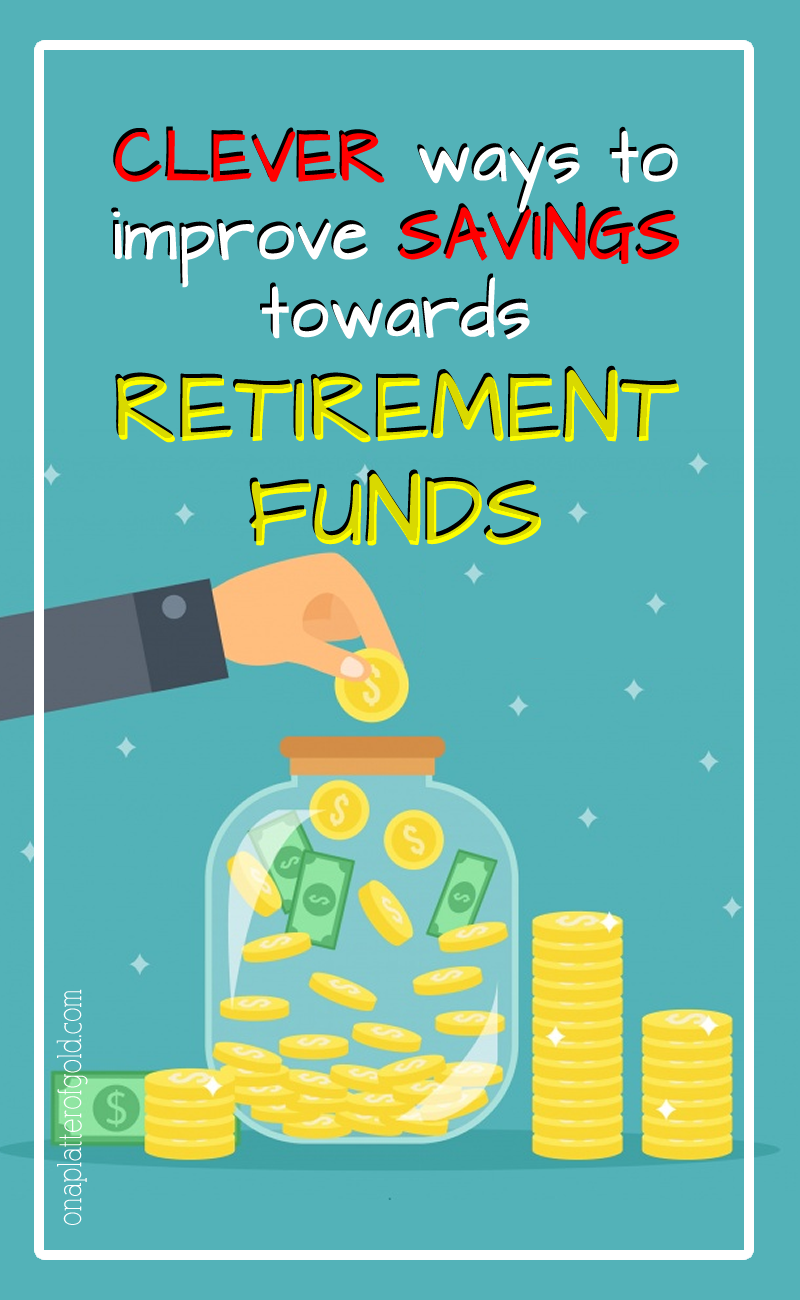 5 Clever Ways To Improve Savings Towards Retirement Funds