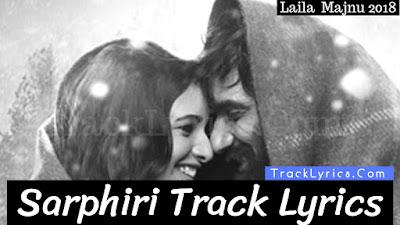 sarphiri-song-lyrics-laila-majnu-shreya-ghoshal-babul-supriya