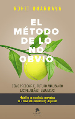 LIBRO - El método de lo no obvio  Rohit Bhargava (Alienta - 6 Octubre 2016)  Edición papel & digital ebook kindle  EMPRESA | Comprar en Amazon España
