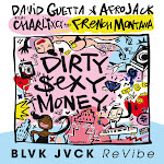 David Guetta & Afrojack - Dirty Sexy Money (feat. Charli XCX & French Montana) [BLVK JVCK ReVibe] - Single Cover