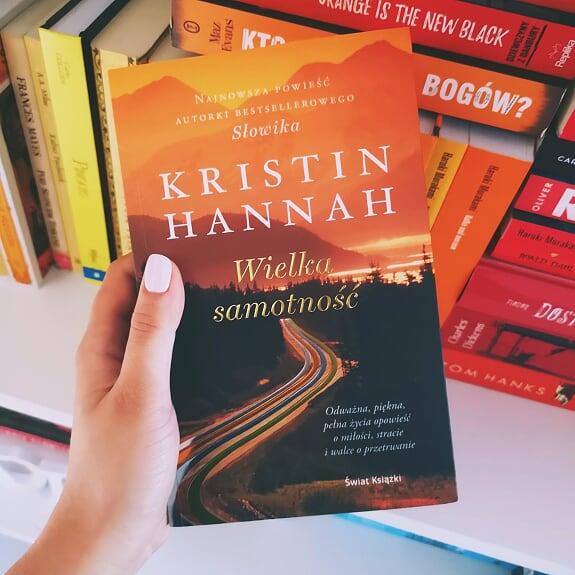 Wielka samotność - Kristin Hannah, czyli tego mi było trzeba