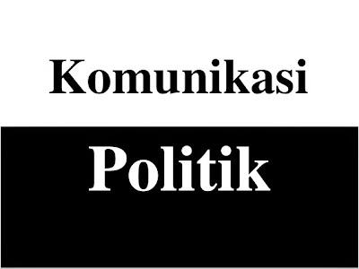 Pengertian Komunikasi Politik Menurut Para Ahli