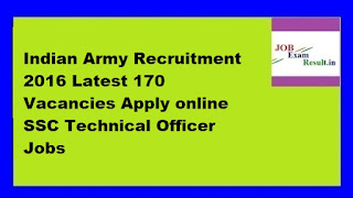 Indian Army Recruitment 2016 Latest 170 Vacancies Apply online SSC Technical Officer Jobs