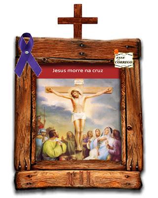 Caminho da Cruz - Jesus morre na cruz