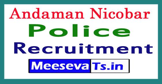 Andaman Nicobar Police Recruitment Notification 2017