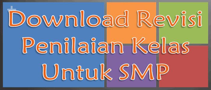 Download Revisi Penilaian Kelas Untuk SMP