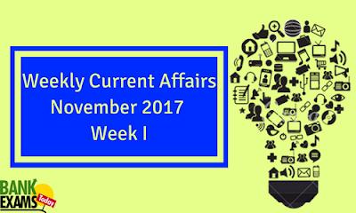 Weekly Current Affairs November 2017: Week I