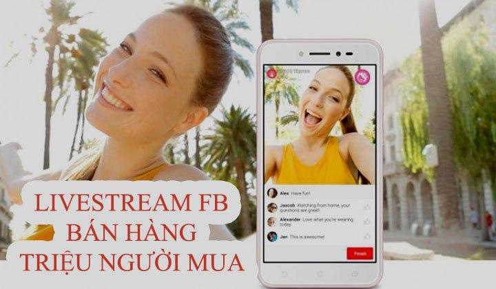 Bán hàng facebook bằng cách liên tục livestream để thu hút khách không cần tốn tiền chạy ad
