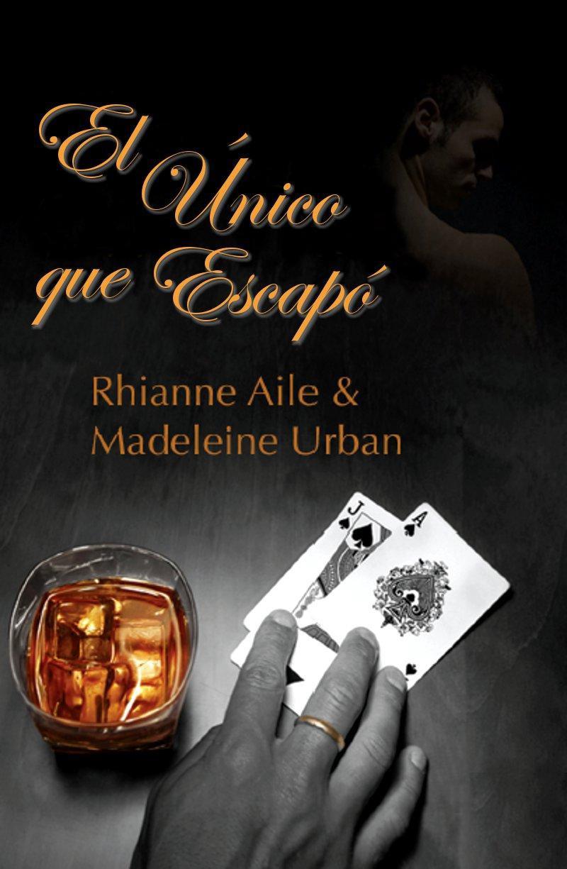 El único que escapó – Madeline Urban y Rhianne Aile