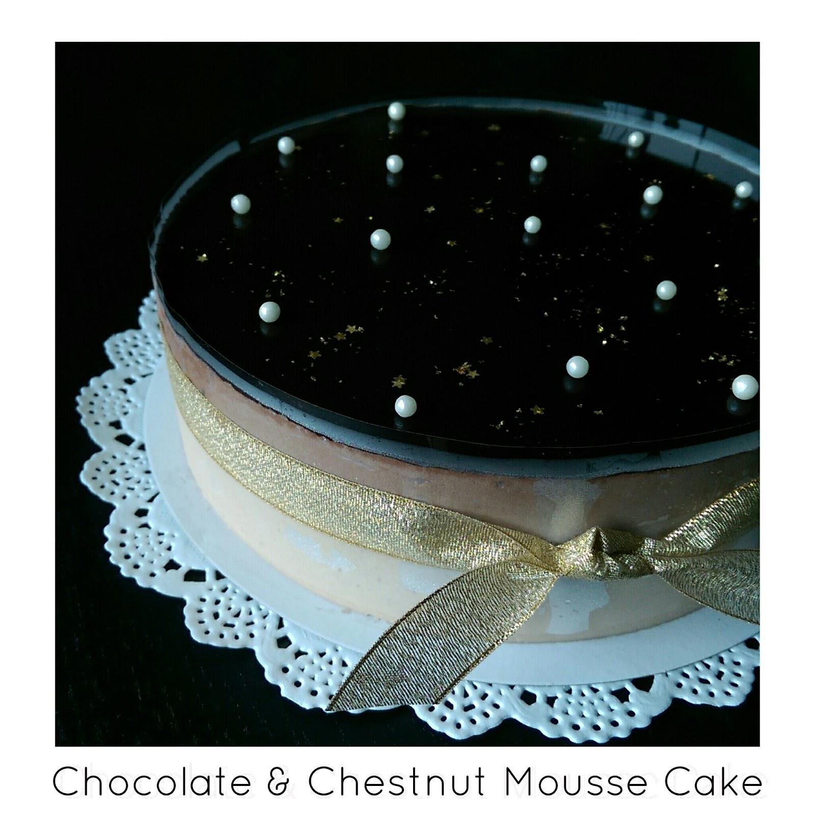 煮意天地: Chocolate & Chestnut Mousse Cake