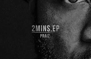FULL ALBUM: Praiz – 2 Mins