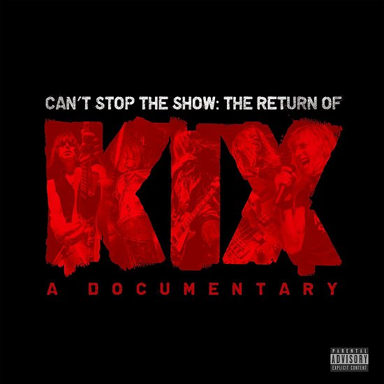 KIX - Can't Stop The Show: The Return Of Kix (2016) full
