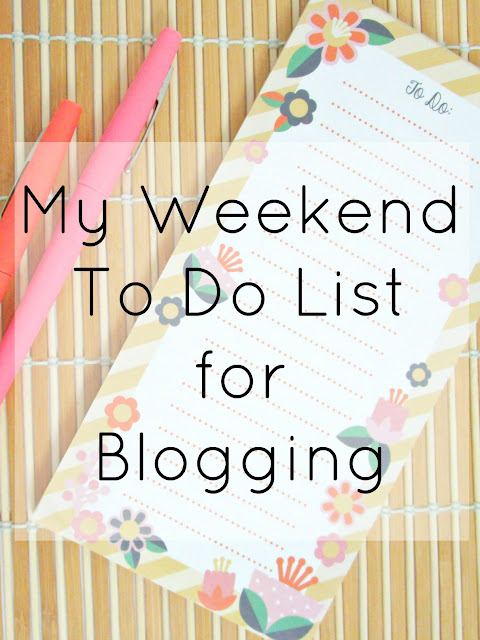 Weekend To Do List for Blogging
