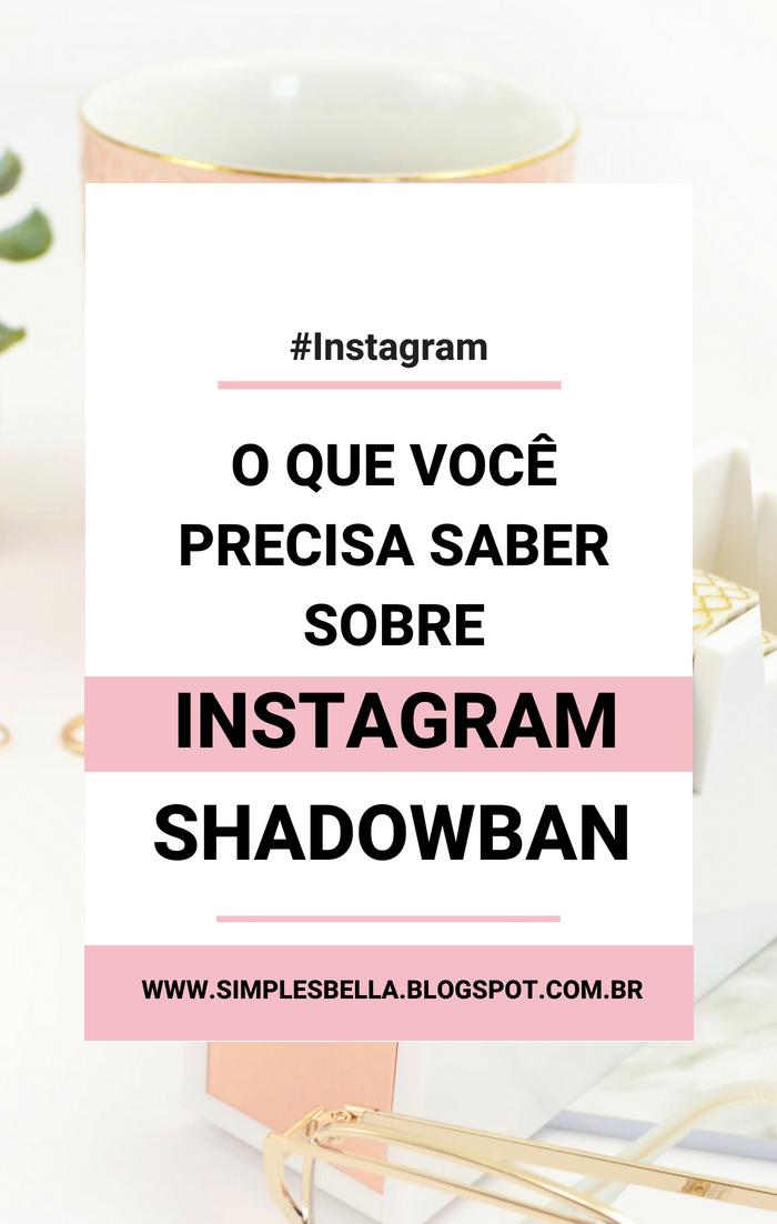O que você precisa saber sobre Instagram Shadowban