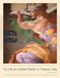 recreate masterpieces, Renaissance Art, street painting, Book:  My Life as a Street Painter in Florence, Italy