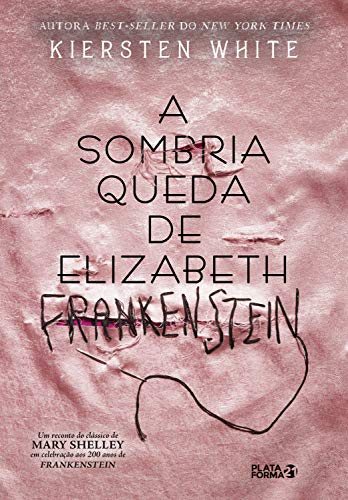 A sombria queda de Elizabeth Frankenstein - Kiersten White