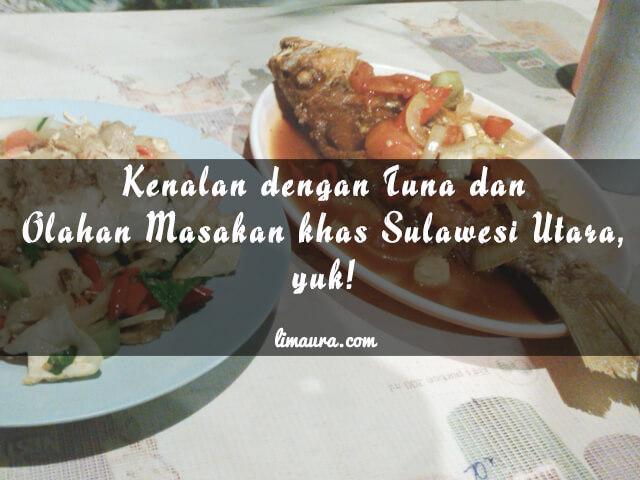 Kenalan Dengan Ikan Tuna Dan Olahan Masakan Khas Sulawesi Utara Yuk Lisa Maulida R