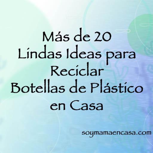 20 Manualidades Con Botellas De Plástico Reciclaje
