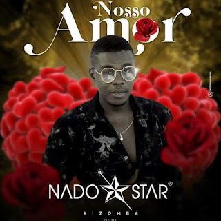 Nado Star - Nosso Amor (Kizomba)