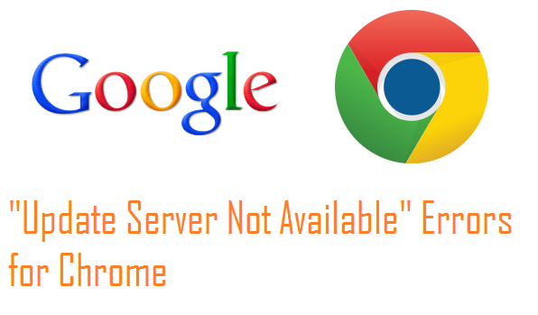 "Google Chrome ""Update Server Not Available"" Errors"