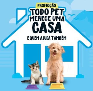 Cadastrar Promoção Todo Pet Merece Uma Casa 2017