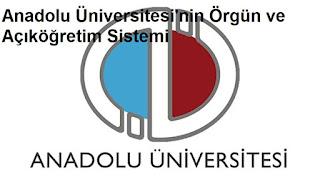 Anadolu Üniversitesi'nin Örgün ve Açıköğretim Sistemi