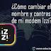 ¿Cómo cambiar el nombre y contraseña de mi red wifi Izzi?