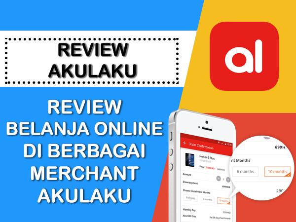 REVIEW BELANJA DI BERBAGAI MERCHANT AKULAKU