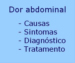 Dor abdominal causas sintomas diagnóstico tratamento