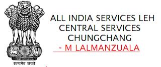 ALL INDIA SERVICES LEH CENTRAL SERVICES CHUNGCHANG - M LALMANZUALA
