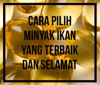 minyak ikan yang terbaik; minyak ikan yang selamat; minyak ikan yang tulen; jenama minyak ikan yang baik; omega 3; omega guard; shaklee minyak ikan