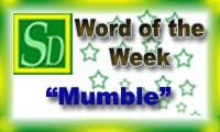 Word of the week - Mumble