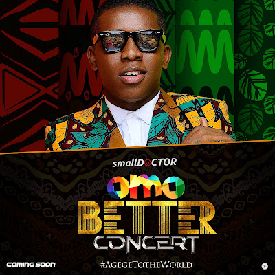 """Small Doctor Set To Hold His First Ever """"Omo Better"""" Concert In Lagos"""