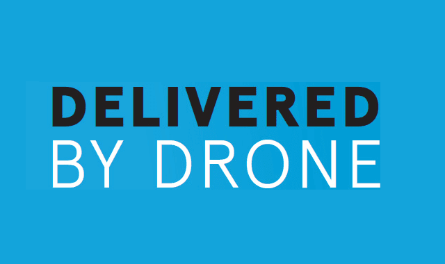 Delivered by drone
