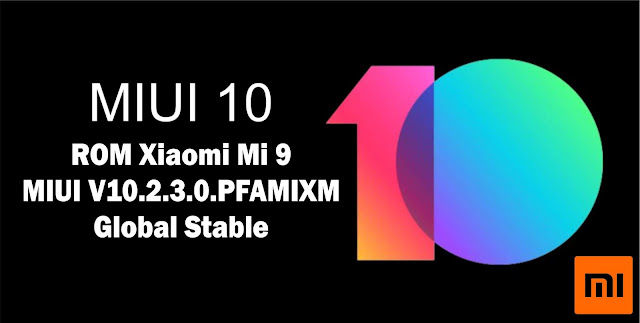 Download ROM Xiaomi Mi 9 MIUI V10.2.3.0.PFAMIXM Global Stable
