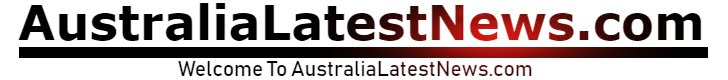 AustraliaLatestNews.com - Australian News and Analysis