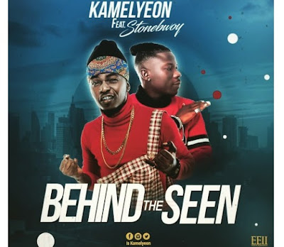 Kamelyeon ft Stonebwoy – Behind The Seen (Mp3 Download)