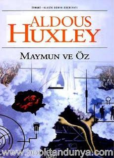 Aldous Huxley - Maymun ve Öz