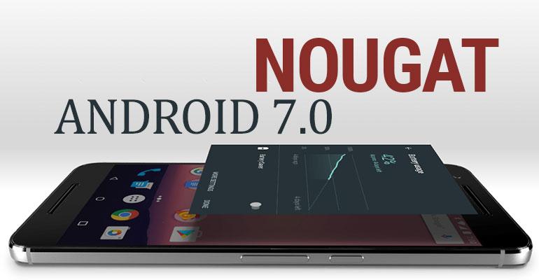 Beberapa Kelebihan Android 7.0 Nougat