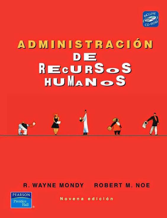 Administración de recursos humanos, 9na Edición – R. Wayne Mondy y Robert M. Noe