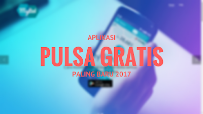Pemburu pulsa tentu biasanya memanfaatkan aplikasi Aplikasi Android Pulsa Gratis Paling Baru 2019
