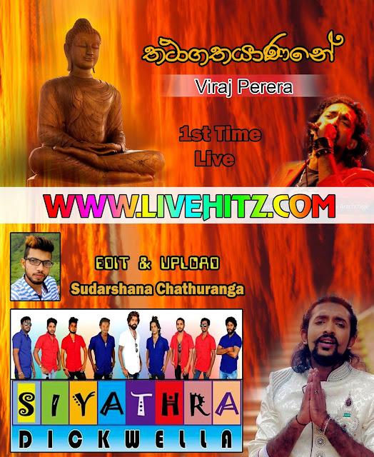 THATHAGATHAYANANE - VIRAJ PERERA(1StTime Live)