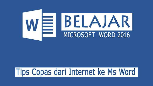 Copas (Copy-Paste) dari Internet ke Ms Word Tanpa Mengganggu Format yang Sudah Ada