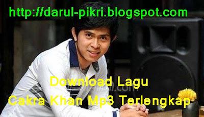 Download Lagu Cakra Khan Mp3 Terlengkap